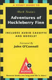The Adventures of Huckleberry Finn An A+ Audio Study Guide, Mark Twain