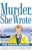 Murder, She Wrote: The Maine Mutiny, Jessica Fletcher; Donald Bain