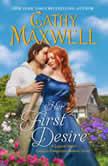 Her First Desire A Logical Man's Guide to Dangerous Women Novel, Cathy Maxwell