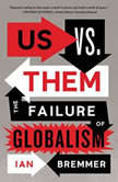 Us vs. Them The Failure of Globalism, Ian Bremmer