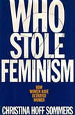 Who Stole Feminism?, Christina Hoff Sommers
