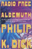 Radio Free Albemuth, Philip K. Dick