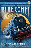 On the Blue Comet, Rosemary Wells