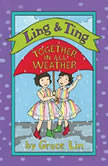 Ling & Ting: Together in All Weather, Grace Lin