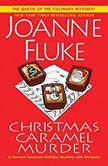 Christmas Caramel Murder, Joanne Fluke