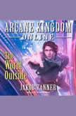 Arcane Kingdom Online The World Outside, Jakob Tanner