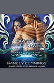 Have Tail, Will Travel Celestial Mates, Nancey Cummings