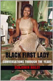 Black First Lady Conversations Through the Years, Benjamin Bailey