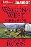 Wagons West Oregon!, Dana Fuller Ross