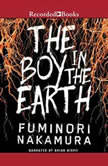 The Boy in the Earth, Fuminori Nakamura