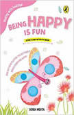 Being Happy is Fun, Sonia Mehta