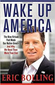 Wake Up America The Nine Virtues That Made Our Nation Great--and Why We Need Them More Than Ever, Eric Bolling