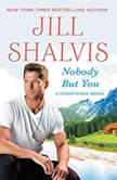 Nobody But You, Jill Shalvis