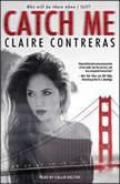 Catch Me, Claire Contreras