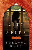 City of Spies, Sorayya Khan