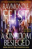 A Kingdom Besieged, Raymond E. Feist