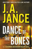Dance of the Bones A J. P. Beaumont and Brandon Walker Novel, J. A. Jance