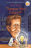 Who Was Thomas Alva Edison?, Margaret Frith