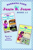 Junie B. Jones: Books 1-2 Junie B. Jones #1 and #2, Barbara Park