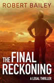The Final Reckoning, Robert Bailey
