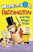 Paddington and the Magic Trick, Michael Bond