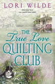 The True Love Quilting Club, Lori Wilde