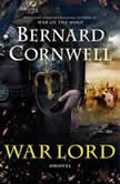 War Lord A Novel, Bernard Cornwell