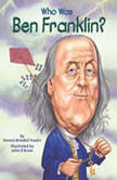 Who Was Ben Franklin?, Dennis Brindell Fradin