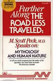 Further Along the Road Less Traveled: Mythology and Human Nature, M. Scott Peck