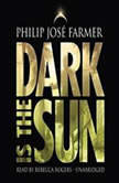 Dark Is the Sun, Philip Jos Farmer