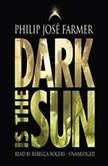 Dark Is the Sun, Philip Jos Farmer