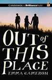 Out of This Place, Emma Cameron