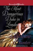 The Most Dangerous Duke in London, Madeline Hunter