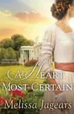 A Heart Most Certain, Melissa Jagears
