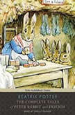 The Complete Tales of Peter Rabbit and Friends, Beatrix Potter