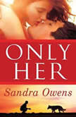 Only Her, Sandra Owens
