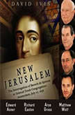New Jerusalem: The Interrogation of Baruch de Spinoza at Talmud Torah Congregation: Amsterdam, July 27, 1656, David Ives