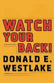 Watch Your Back!, Donald E. Westlake