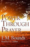 Power Through Prayer, E.M. Bounds