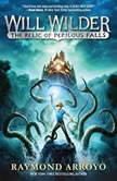 Will Wilder: The Relic of Perilous Falls, Raymond Arroyo