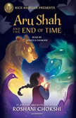 Aru Shah and the End of Time (A Pandava Novel Book 1), Roshani Chokshi