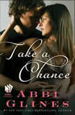 Take A Chance, Abbi Glines
