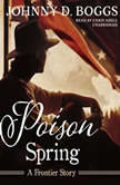 Poison Spring A Frontier Story, Johnny D. Boggs