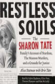 Restless Souls The Sharon Tate Family's Account of Stardom, Murder, and a Crusade, Alisa Statman