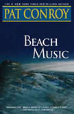 Beach Music A Novel, Pat Conroy