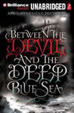 Between the Devil and the Deep Blue Sea, April Genevieve Tucholke