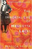 The Immortal Life of Henrietta Lacks, Rebecca Skloot