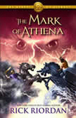 The Heroes of Olympus, Book Three: The Mark of Athena, Rick Riordan