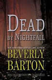 Dead by Nightfall The Dead By Trilogy, Book 3, Beverly Barton