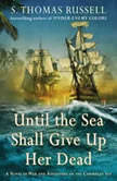 Until the Sea Shall Give Up Her Dead, S. Thomas Russell